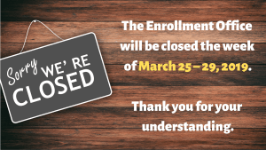 Enrollment Office Closed (03/25-03-29)