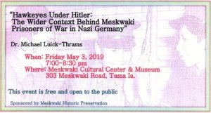 """Hawkeyes Under Hitler The Wider Context Behind Meskwaki Prisoners of War in Nazi Germany"" by Dr. Michael Luick-Thrams"