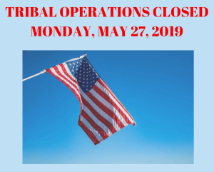 Tribal Ops Closed on Monday, May 27th
