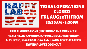 Tribal Ops Closed 10:30am-1:00pm for Labor Day Employee Cookout @ Meskwaki Tribal Center